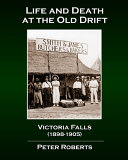 Life and Death at the Old Drift  Victoria Falls  1898 1905  PDF