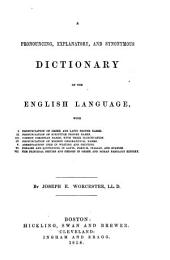 A Pronouncing, Explanatory, and Synonymous Dictionary of the English Language ...