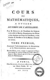Cours de mathématiques, a l'usage du corps de l'artillerie. Par M. Bézout, de l'Académie des Sciences & de celle de Marine ..: Tome premier, contenant l'arithmétique, la géométrie et la trigonométrie rectiligne, Volume1