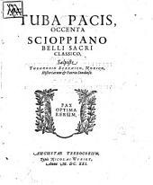 Tuba pacis occenta Scioppiano belli sacri classico