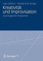 Kreativität und Improvisation: Soziologische Positionen