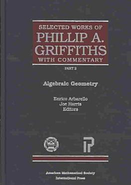 Selected Works of Phillip A  Griffiths with Commentary PDF