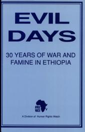 Evil Days: Thirty Years of War and Famine in Ethiopia