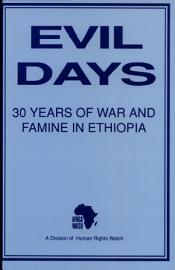 Evil Days  Thirty Years Of War And Famine In Ethiopia