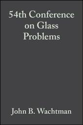 54th Conference on Glass Problems: Ceramic Engineering and Science Proceedings, Volume 15, Issue 2