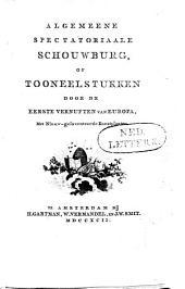 Algemeene spectatoriaale schouwburg, of tooneelstukken door de eerste vernuften van Europa,: met nieuw-geïnventeerde kunstplaaten. Vijfde deel