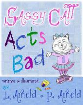 Sassy Cat Acts Bad
