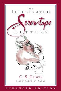 The Screwtape Letters  Enhanced Special Illustrated Edition