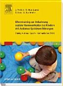 Elterntraining zur Anbahnung sozialer Kommunikation bei Kindern mit Autismus Spektrum St  rungen PDF
