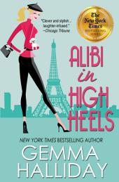 Alibi In High Heels – High Heels Mysteries book #4
