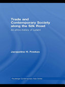 Trade and Contemporary Society along the Silk Road