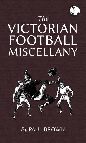The Victorian Football Miscellany
