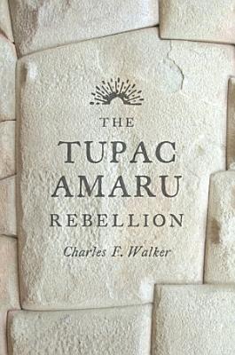 The Tupac Amaru Rebellion