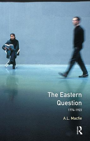 The Eastern Question 1774 1923 PDF