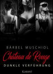 Chateau de Rouge - Dunkle Verführung