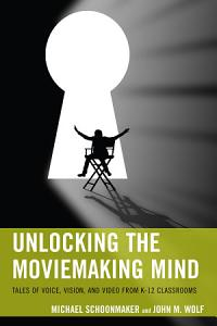 Unlocking the Moviemaking Mind Book