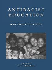 Antiracist Education: From Theory to Practice