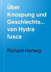 Über Knospung und Geschlechtsentwickelung von Hydra fusca