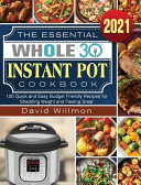 The Essential Whole 30 Instant Pot Cookbook