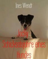 Jacky Schicksalsjahre eines Hundes