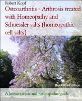 Osteoarthritis Arthrosis Treated With Homeopathy And Schuessler Salts Homeopathic Cell Salts