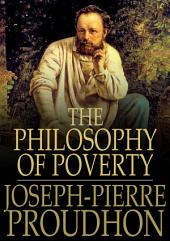 The Philosophy of Poverty: The System of Economic Contradictions