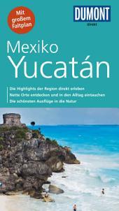 DuMont direkt Reiseführer Mexiko, Yucatán: Ausgabe 3