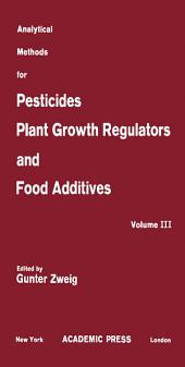 Fungicides, Nematocides and Soil Fumigants, Rodenticides and Food and Feed Additives: Analytical Methods for Pesticides, Plant Growth Regulators, and Food Additives, Volume 3
