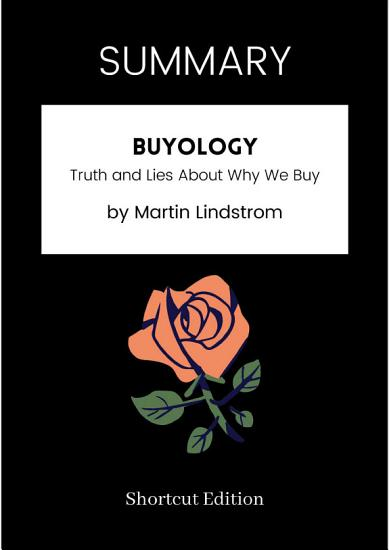 SUMMARY   Buyology  Truth And Lies About Why We Buy By Martin Lindstrom PDF