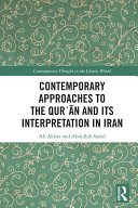 Contemporary Approaches to the Qur  an and its Interpretation in Iran