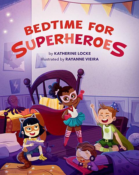 Download Bedtime for Superheroes Book