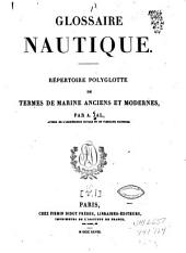 Glossaire nautique: Répertoire polyglotte de termes de marine anciens et modernes