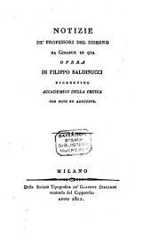 Opere di Filippo Baldinucci: Notizie de' professori del disegno da Cimabue in qua ; [6], Volume 9