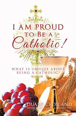 I Am Proud to Be a Catholic
