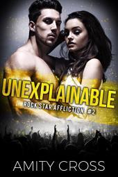 Unexplainable: Unexpected: Part Two