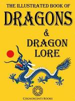 The Illustrated Book of Dragons and Dragon Lore PDF