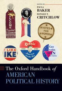 The Oxford Handbook of American Political History PDF