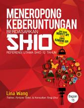 Meneropong Keberuntungan Berdasarkan Shio: Kebetuntungan 12 Shio (Shio Anjing)
