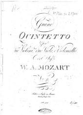 Grand QUINTETTO per due Violini, due Viole, e Violoncello del Sig. W. A. MOZART N.o (V)