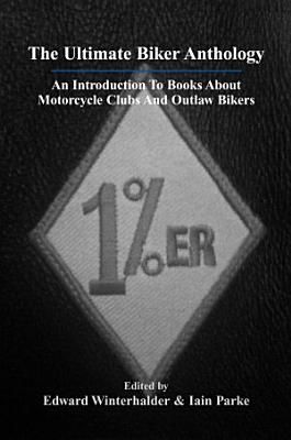 The Ultimate Biker Anthology  An Introduction To Books About Motorcycle Clubs   Outlaw Bikers