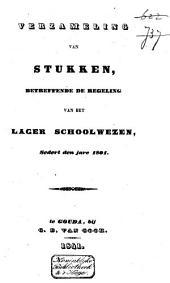 Verzameling van stukken betreffende de regeling van het lager schoolwezen, sedert den jare 1801
