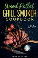Wood Pellet Grill & Smoker Cookbook