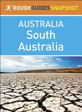 South Australia: Rough Guides Snapshot Australia