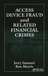 Access Device Fraud and Related Financial Crimes