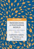 Researching a Posthuman World PDF