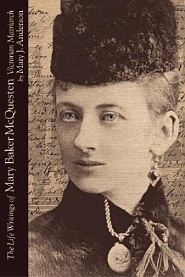 The Life Writings of Mary Baker McQuesten
