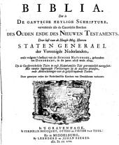 Biblia, dat is De gantsche Heylige Schrifture, vervattende alle de canonijcke boecken des Ouden en des Nieuwen Testaments