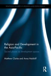 Religion and Development in the Asia-Pacific: Sacred places as development spaces