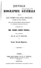 Nouvelle biographie universelle depuis les temps les plus reculés jusqu'à nos jours, avec les renseignements bibliographiques et l'indication des sources à consulter; sous la direction de m. le dr. Hoefer: Volume37