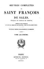 Oeuvres complètes de Saint François de Sales, évèque et prince de Genève: Volume4